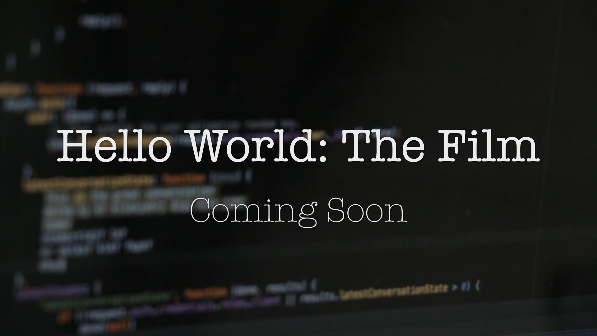Help Me Finish 'Hello World: The Film'